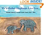 We'd Rather Elephants Live Free