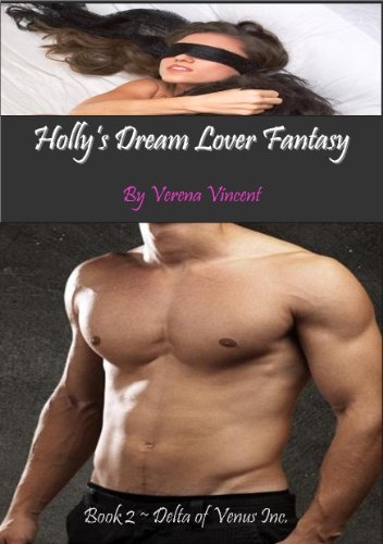 Holly's Dream Lover Fantasy (Delta of Venus Inc.) by Verena Vincent