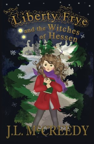 Liberty Frye and the Witches of Hessen (All Harry Potter Books)