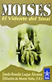 img - for Moises/ Moses: El Vidente Del Sinai/ the Prophet of Sinai (Ciencias Y Artes De Oriente / Orient Science and Arts) (Spanish Edition) book / textbook / text book