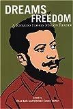 Dreams of Freedom : A Ricardo Flores Magon Reader