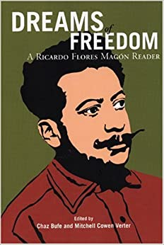 Dreams of Freedom : A Ricardo Flores Magon Reader Paperback – May 1