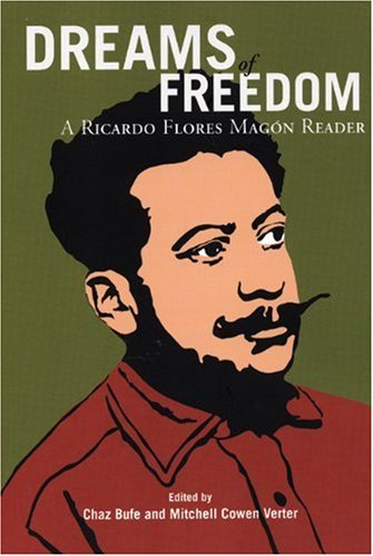 Dreams of Freedom : A Ricardo Flores Magon Reader