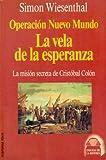Operación Nuevo Mundo: La Vela de la Esperanza (Enigmas de la Historia) (8427016298) by Simon Wiesenthal