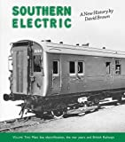 David Brown Southern Electric: Main Line Electrification, the War Years and British Railways v. 2: A New History