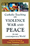 img - for Catholic Teaching on Violence, War and Peace in our Contemporary World: A Collection of Essays book / textbook / text book