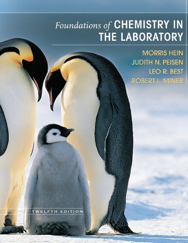 Foundations of Chemistry in the Laboratory, Morris Hein, Judith N. Peisen, Leo