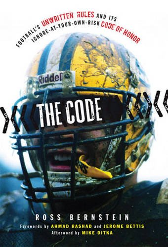 The Code: Football's Unwritten Rules and Its Ignore-At-Your-Own-Risk Code of Honor
