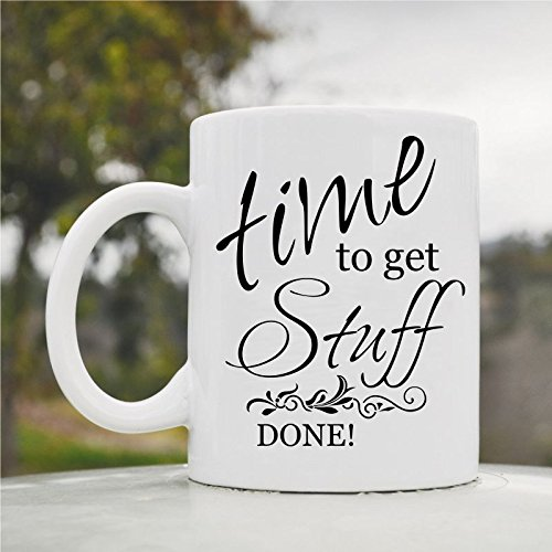 Time To Get Stuff Done! Cute Funny 11Oz Ceramic Coffee Mug Cup