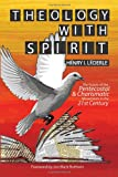 img - for Theology with Spirit: The Future of the Pentecostal-Charismatic Movements in the 21st Century book / textbook / text book
