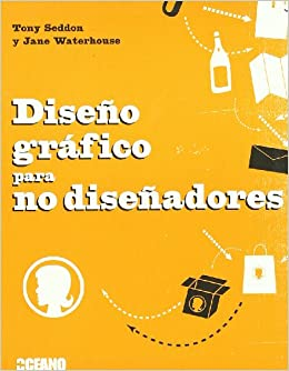 Diseno Grafico para no Disenadores: Tony/Waterhouse, Jane Seddon