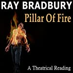 Ray Bradbury's Pillar of Fire: A Theatrical Reading by Bill Oberst Jr.   Ray Bradbury