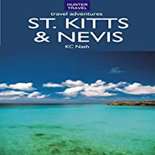 St. Kitts & Nevis Travel Adventures (       UNABRIDGED) by KC Nash Narrated by Gregory Austin