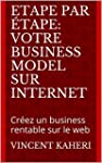 Etape par �tape: votre business model...