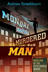 Monday and the Murdered Man (Fifth World)