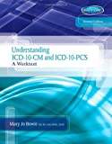 Understanding ICD-10-CM and ICD-10-PCS: A Worktext (with Cengage EncoderPro.com Demo Printed Access Card and Premium Web Site Printed Access Card)
