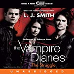 The Vampire Diaries, Book 2: The Struggle (       UNABRIDGED) by L. J. Smith Narrated by Rebecca Mozo