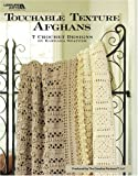 Touchable Texture Afghans  (Leisure Arts #3860)