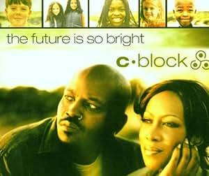 C-Block - The Future Is So Bright