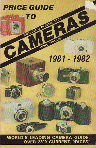 Price Guide to Cameras 1981-82: Antique and Classic Still