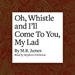Oh, Whistle and I'll Come to You, My Lad | M. R. James
