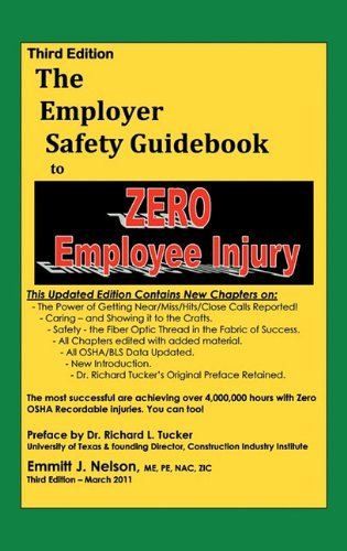 Third Edition, Zero Injury Safety Guidebook to Zero Employee Injury