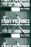 Fight Pictures: A History of Boxing and Early Cinema