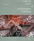 Radical Lace & Subversive Knitting