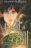 Had a Great Fall: Volume 5 (The Wish Makers)
