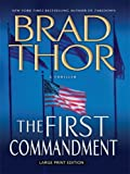 The First Commandment: A Thriller (Thorndike Core) (141040370X) by Thor, Brad