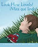 img - for Look How Lovely!:  Mira qu  lindo! A Bilingual Book book / textbook / text book