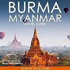 Burma, Myanmar Travel Guide Hörbuch von  Myanmar Travel Guides,  South East Asia Travel Guides Gesprochen von: Kevin Kollins