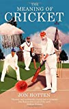 The Meaning of Cricket: or How to Waste ...