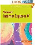 Windows Internet Explorer 8, Illustrated Essentials (Illustrated Series)