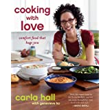 Cooking with Love: Comfort Food that Hugs You ~ Carla Hall