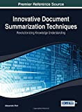 img - for Innovative Document Summarization Techniques: Revolutionizing Knowledge Understanding (Advances in Data Mining and Database Management (Admdm) Book) book / textbook / text book