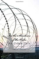 In the Shadows of the Oaks: An Urban Tale
