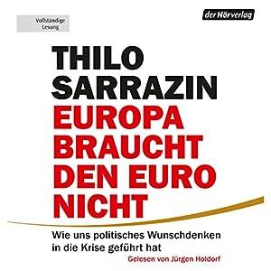Europa braucht den Euro nicht Hörbuch