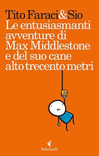 Le entusiasmanti avventure di Max Middlestone e del suo cane alto trecento metri