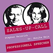 Professionell Sprechen (Sales-up-Call) | Stephan Heinrich, Monika Hein