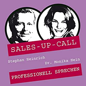 Professionell Sprechen (Sales-up-Call) Hörbuch
