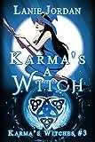 Karma's a Witch: Karma's Witches #3