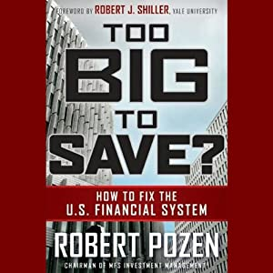 Too Big to Save?: How to Fix the U.S. Financial System | [Robert Pozen]