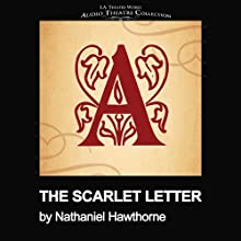 The Scarlet Letter (Dramatized) Performance by Nathaniel Hawthorne, Thomas J. Cox Narrated by Shirley Anderson, David Catlin, Raymond Fox, Joy Gregory, Michael Lapthorn, Heidi Stillman, Andrew White