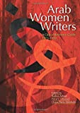 img - for Arab Women Writers: A Critical Reference Guide, 1873-1999 by Radwa Ashour (2008-11-01) book / textbook / text book