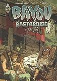 Bayou Bastardise, Tome 1 : Juke Joint