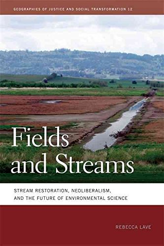 fields-and-streams-stream-restoration-neoliberalism-and-the-future-of-environmental-science-by-autho