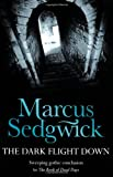 Marcus Sedgwick The Dark Flight Down (The Book of Dead Days - book 2)