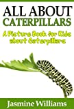 Children's Book About Caterpillars: A Kids Picture Book About Caterpillars with Photos and Fun Facts