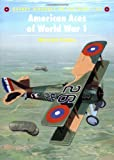 American Aces of World War I (Osprey Aircraft of the Aces No 42)